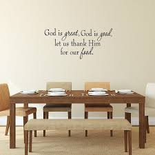 Vwaq God Is Great God Is Good Let Us Thank Him For Our Food Dining Wall Decal Wayfair