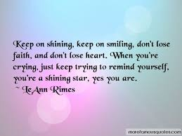 keep smiling keep shining quotes top quotes about keep smiling