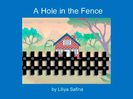 A Hole In The Fence Free Stories Online Create Books For Kids Storyjumper
