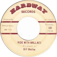 45cat - Bill Wesley - Wallace For President / Ride With Wallace - Hardway -  USA - 102