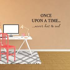 Wall Decal Quote Once Upon A Time Never Has To End Decor Love Vinyl Sticker Jp825 Walmart Com Walmart Com