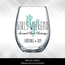 Girls Weekend Cheaper Than Therapy Cactus Desert Themed Decals For Wine Glass Yeti Or Plastic Tumbler Diy Vinyl Stickers Girls Trip G
