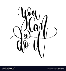 you can do it hand lettering text positive quote