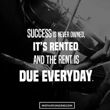 "Adam JOBS on Twitter: ""Success is Never Owned; it's only rented - and the  rent is due everyday.… """