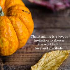 Image result for thanksgiving is a joyous invitation""