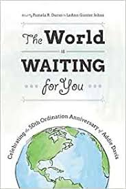 The World Is Waiting for You: Celebrating the 50th Ordination ...