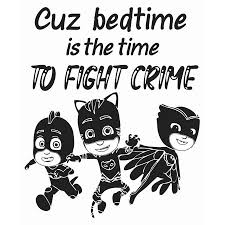 Pj Masks Catboy Owlette Gekko Wall Art Decal Quotes 20 X 24 Vinyl Adhesive 3d Animation Cartoon Superheroes Home Kids Bedroom Nursery Decoration Sticker Cuz Bedtime Is The Time To