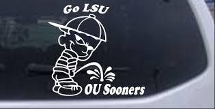 Go Lsu Pee On Ou Sooners Car Or Truck Window Decal Sticker Rad Dezigns