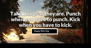 kick day hd quotes images ।share this kick day quotes images