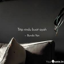 titip rindu buat ayah quotes writings by bunda yan yourquote