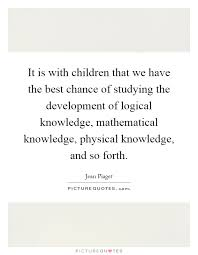 piaget quotes obout children being physical