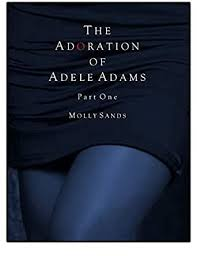 The Adoration of Adele Adams - Part 1 - Kindle edition by Sands ...