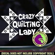Crazy Quilting Lady Vinyl Decal Sticker Quilt Quilter Love Car Window Wall Sign Ebay