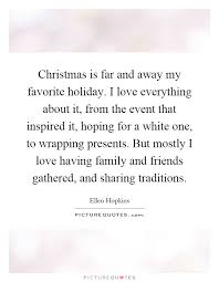 christmas is far and away my favorite holiday i love everything