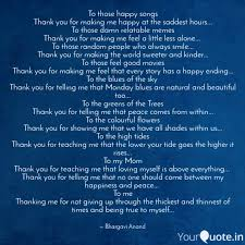 to those happy songs than quotes writings by bhargavi anand