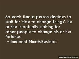 time to change things quotes top quotes about time to change
