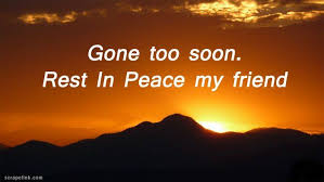 rest in peace quotes for friends rest in peace quotes peace