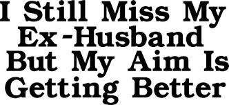com i still miss my ex husband quotes living room