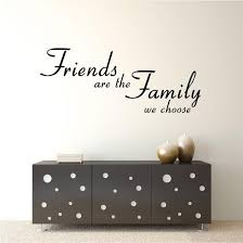 friends are the family we choose wall sticker quote fixate