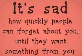 funny quotes quotes about friends who ignore you until they need