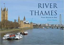 River Thames: From Source to Sea: Amazon.co.uk: Steve Wallis ...