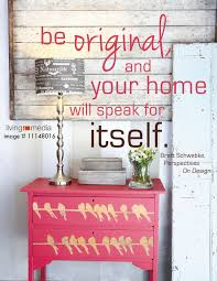 be original and your home will speak for itself livingmedia