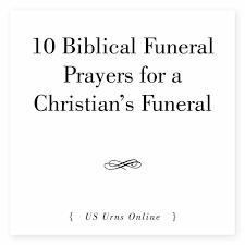 10 biblical funeral prayers for a