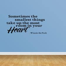 Wall Decal Quote Sometimes The Smallest Things Take The Most Room In Your Heart Winnie The Pooh Vinyl Sticker Home Decor Pc589 Walmart Com Walmart Com