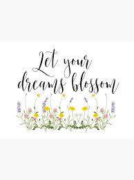 inspirational quotes floral let your dreams blossom greeting