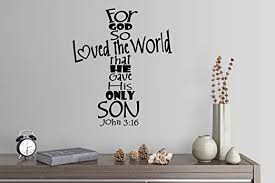 Amazon Com 27 X24 For God So Loved The World That He Gave His Only Son John 3 16 Shaped As Cross Christian Scripture Bible Verse Sign Wall Decal Sticker Art Mural Home Decor Home