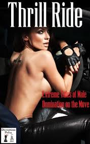 Thrill Ride: Extreme Tales of Male Domination on the Move eBook: Morley,  N.T., Erica Dumas, Felix D'Angelo, Ivy Dixon, Audrey Bouchard, Amber  Larkin, Amy Boyd: Amazon.co.uk: Kindle Store