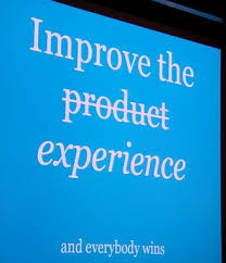 it is all about the experience you provide for your customers
