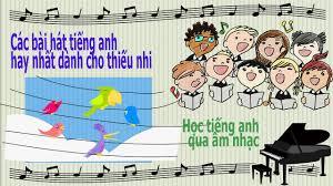 CÙNG BÉ HỌC TIẾNG ANH   Các bài hát tiếng anh thiếu nhi hay nhất   Nhạc  thiếu nhi tiếng anh miễn phí