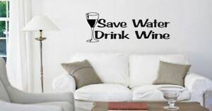 Wall Quote Save Water Drink Wine Vinyl Decal Sticker Ebay
