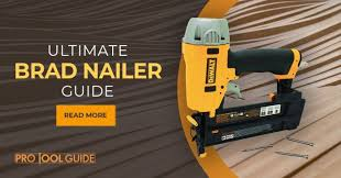 brad nailer a prehensive guide for