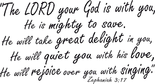 Zephaniah 3 17 Vinyl Wall Art Lord Your God With You Mighty Save Delight Sing Wall Decor Stickers Amazon Com