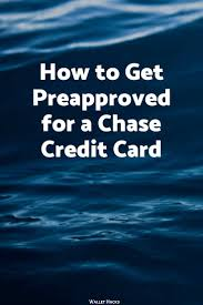 get preapproved for a chase credit card