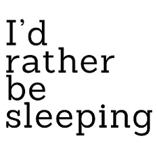 Funny I D Rather Be Sleeping Vinyl Sticker Car Decal