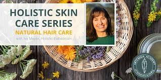 A Holistic Approach to Hair Care- 4 Part Series Tickets, Thu, Oct 22, 2020  at 5:00 PM | Eventbrite