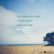 the morning sky is hope t quotes writings by manash j