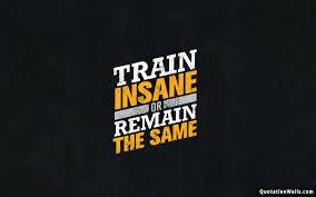 train insane motivational wallpaper for