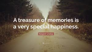 """margaret lindsay quote """"a treasure of memories is a very special"""
