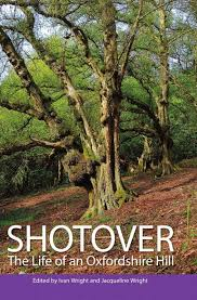 Shotover - The Life of an Oxfordshire Hill : Ivan Wright (editor ...