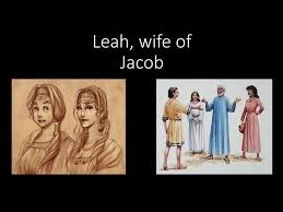 Leah, wife of Jacob. - ppt download
