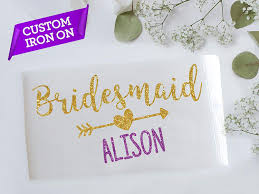 Bridesmaid Robes Bride Sash Bridesmaid Iron On Wonder Vinyl Team Bride Iron On Transfer Custom Name Decal Transfer For T Shirt Glitter Bride To Be Party Favours
