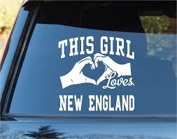 Amazon Com This Girl Loves New England Decal Sticker Car Window Truck Laptop Tablet Patriots Brady Massachusetts Automotive