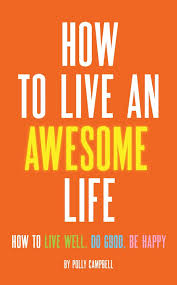 How to Live an Awesome Life | Book by Polly Campbell | Official ...