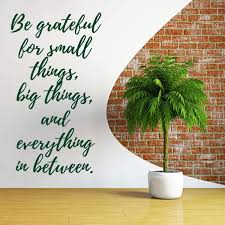 Be Grateful For Small Things Vinyl Decor Wall Decal Customvinyldecor Com