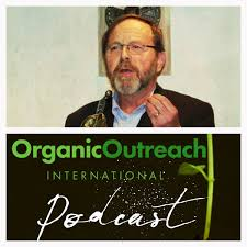 Episode 25: Mission in a Changing World / Guest: Dr Glenn Smith (September  25, 2019) | Episode 25: Mission in a Changing World / Guest: Dr Glenn Smith  (Organic Outreach International®)