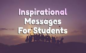 inspirational messages for students motivational quotes wishesmsg